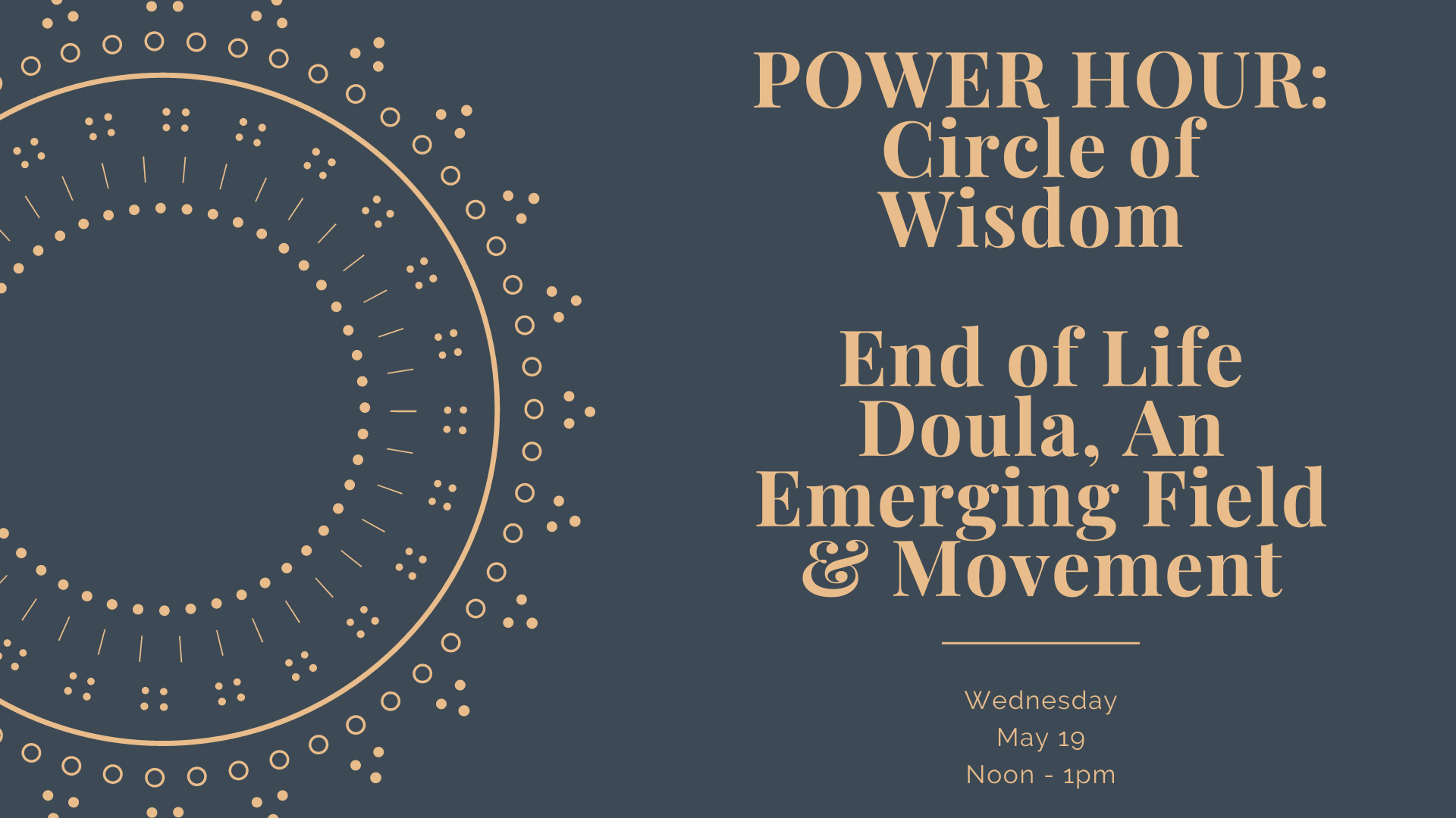 POWER HOUR: Circle of Wisdom - End of Life Doula, An Emerging Field & Movement